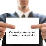 Cel mai mare secret al tuturor secretelor