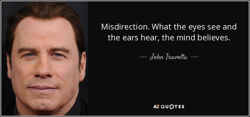 Ceea ce ochii văd și urechile aud = mintea crede!